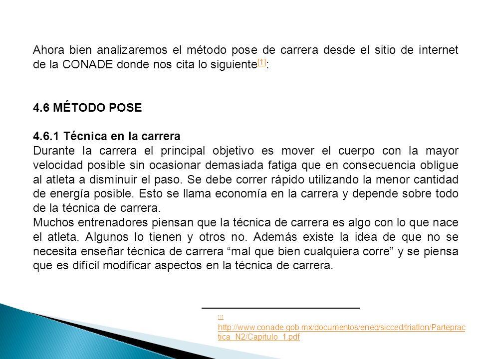 Ahora bien analizaremos el método pose de carrera desde el sitio de internet de la CONADE donde nos cita lo siguiente[1]: